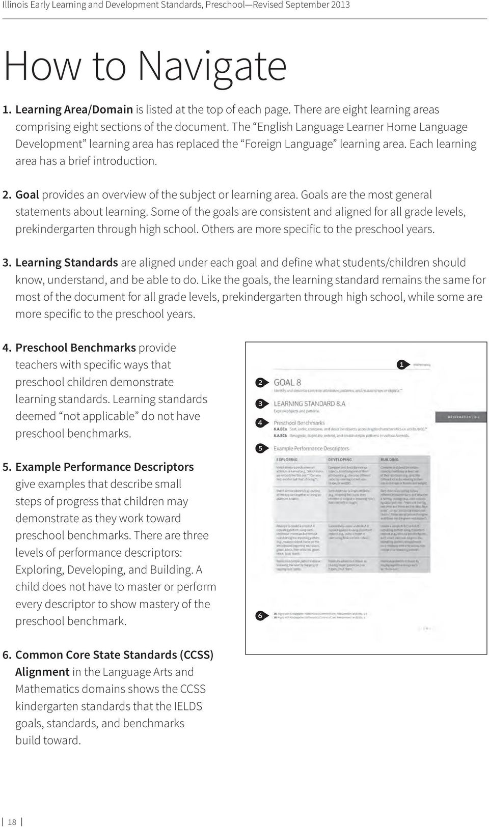 Each learning area has a brief introduction. 2. Goal provides an overview of the subject or learning area. Goals are the most general statements about learning.