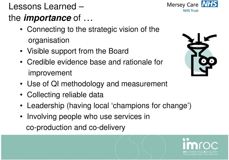 improvement Use of QI methodology and measurement Collecting reliable data Leadership