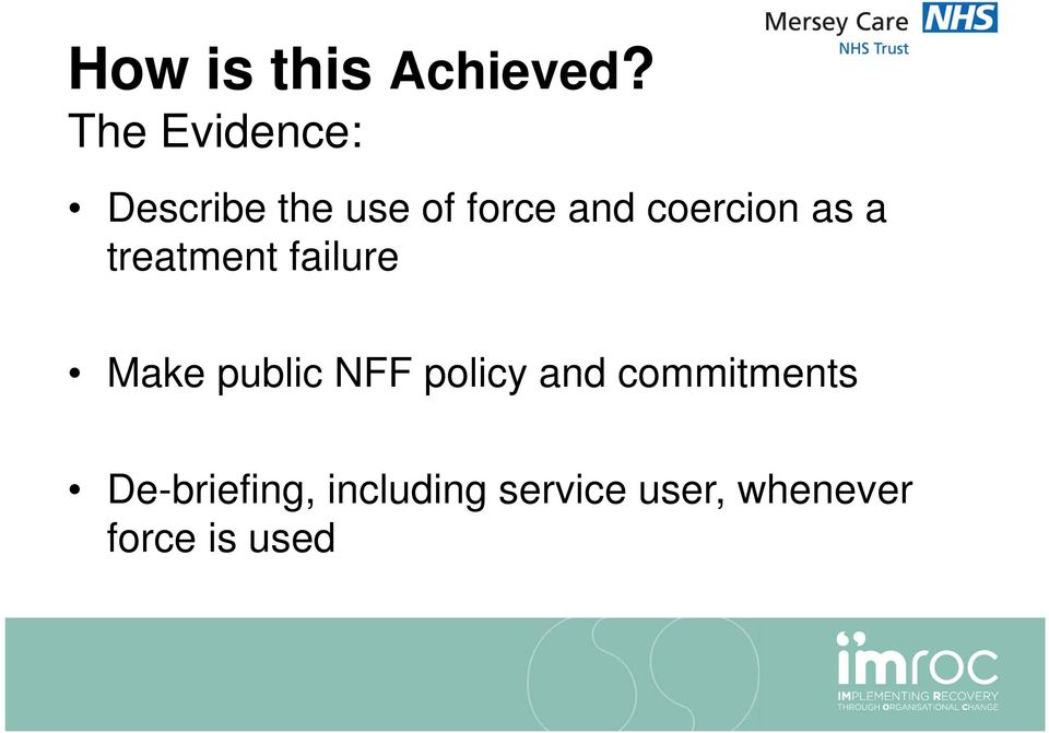 coercion as a treatment failure Make public NFF