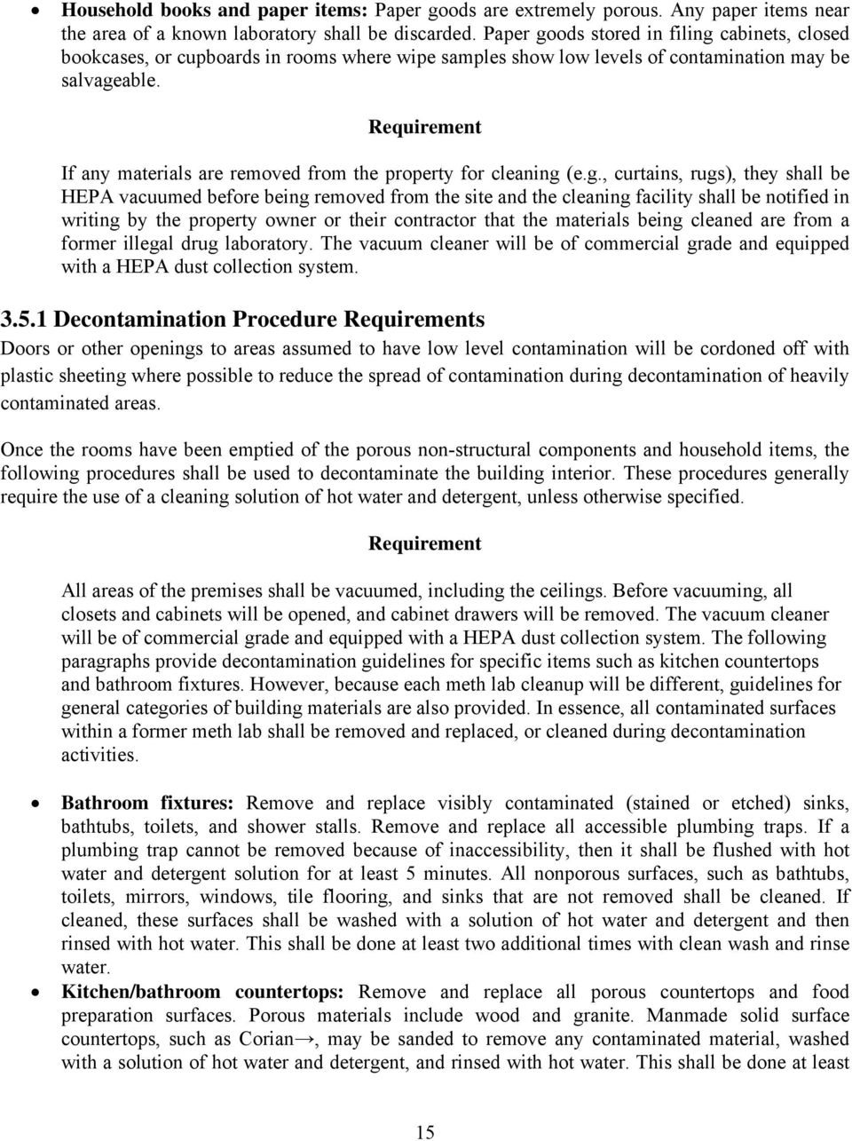 Requirement If any materials are removed from the property for cleaning