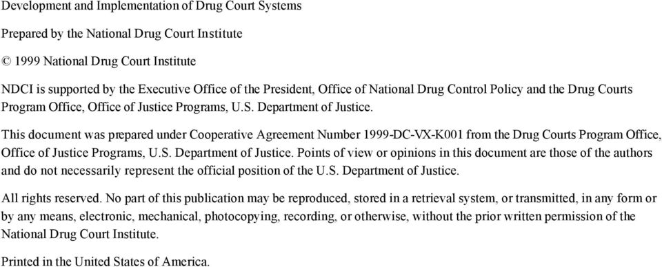 This document was prepared under Cooperative Agreement Number 1999-DC-VX-K001 from the Drug Courts Program Office, Office of Justice Programs, U.S. Department of Justice.