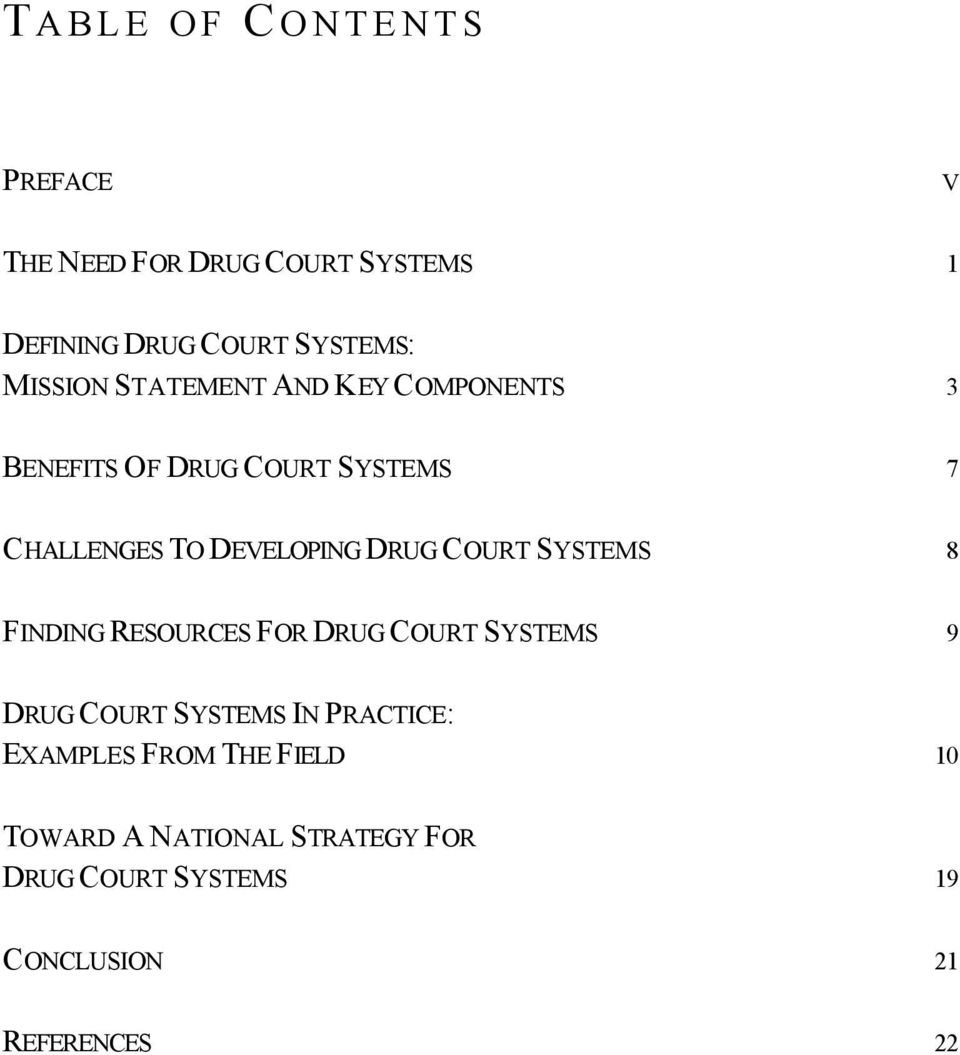 DRUG COURT SYSTEMS 8 FINDING RESOURCES FOR DRUG COURT SYSTEMS 9 DRUG COURT SYSTEMS IN PRACTICE: