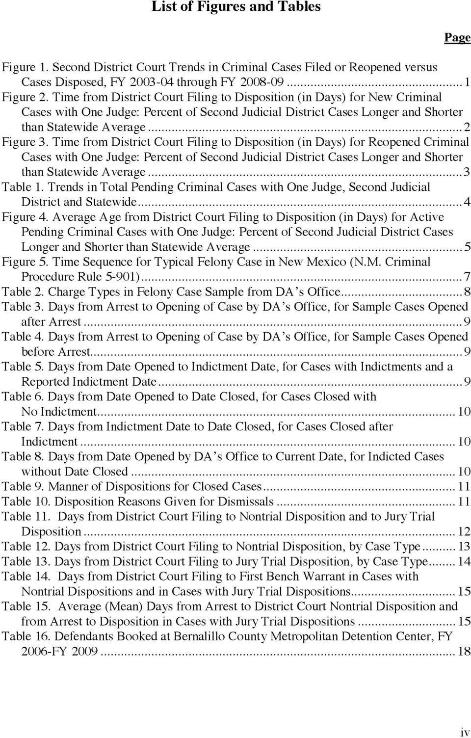 Time from District Court Filing to Disposition (in Days) for Reopened Criminal Cases with One Judge: Percent of Second Judicial District Cases Longer and Shorter than Statewide Average...3 Table 1.
