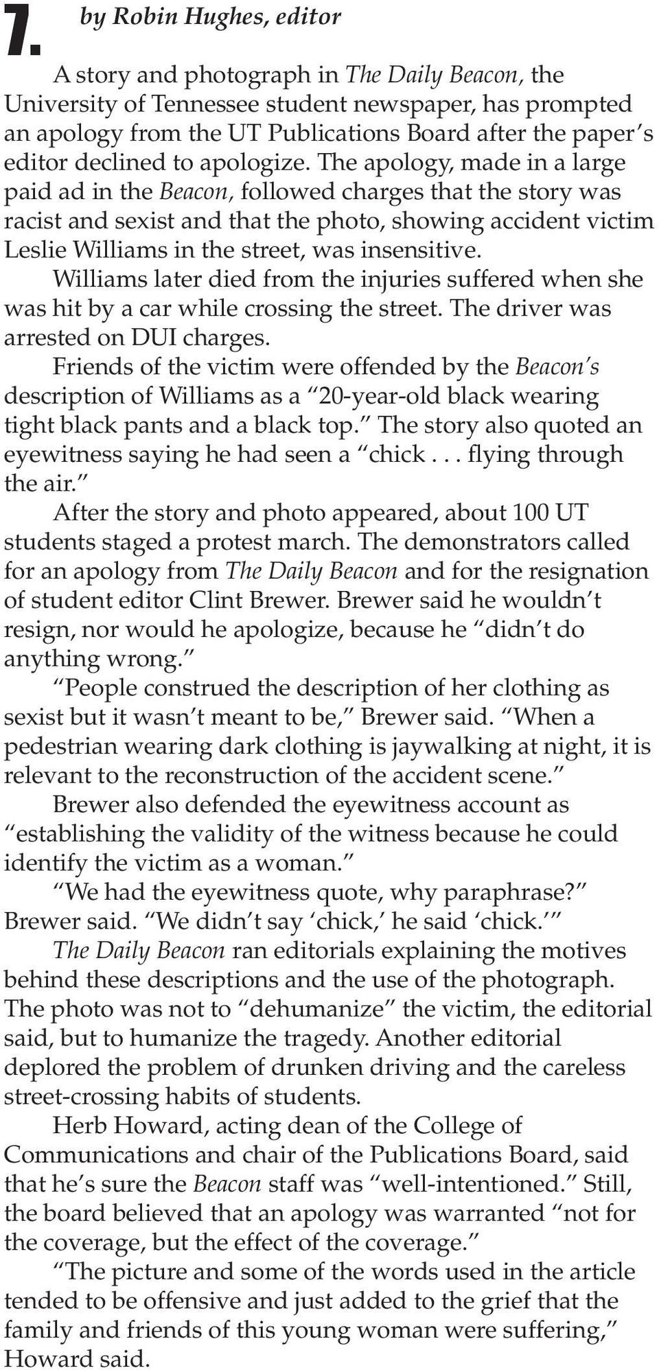 The apology, made in a large paid ad in the Beacon, followed charges that the story was racist and sexist and that the photo, showing accident victim Leslie Williams in the street, was insensitive.