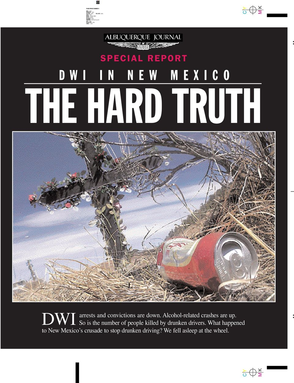 FONTS: XXX SPECIAL REPORT D WI IN NEW MEXICO THE HARD TRUTH DWI arrests and convictions are down.
