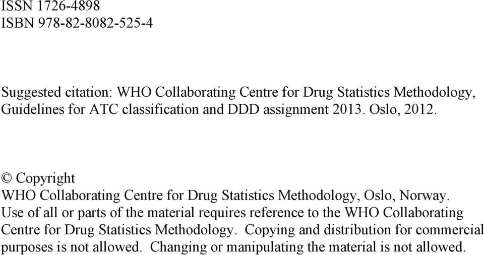 Copyright WHO Collaborating Centre for Drug Statistics Methodology, Oslo, Norway.