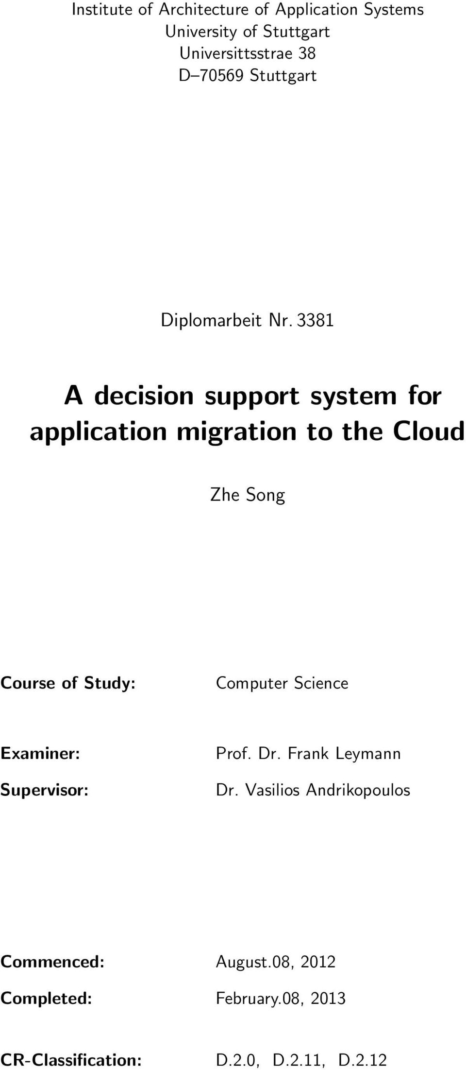 3381 A decision support system for application migration to the Cloud Zhe Song Course of Study:
