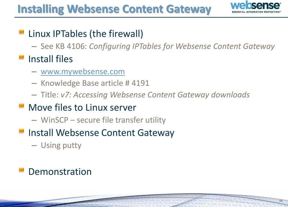 com Knowledge Base article # 4191 Title: v7: Accessing Websense Content Gateway downloads