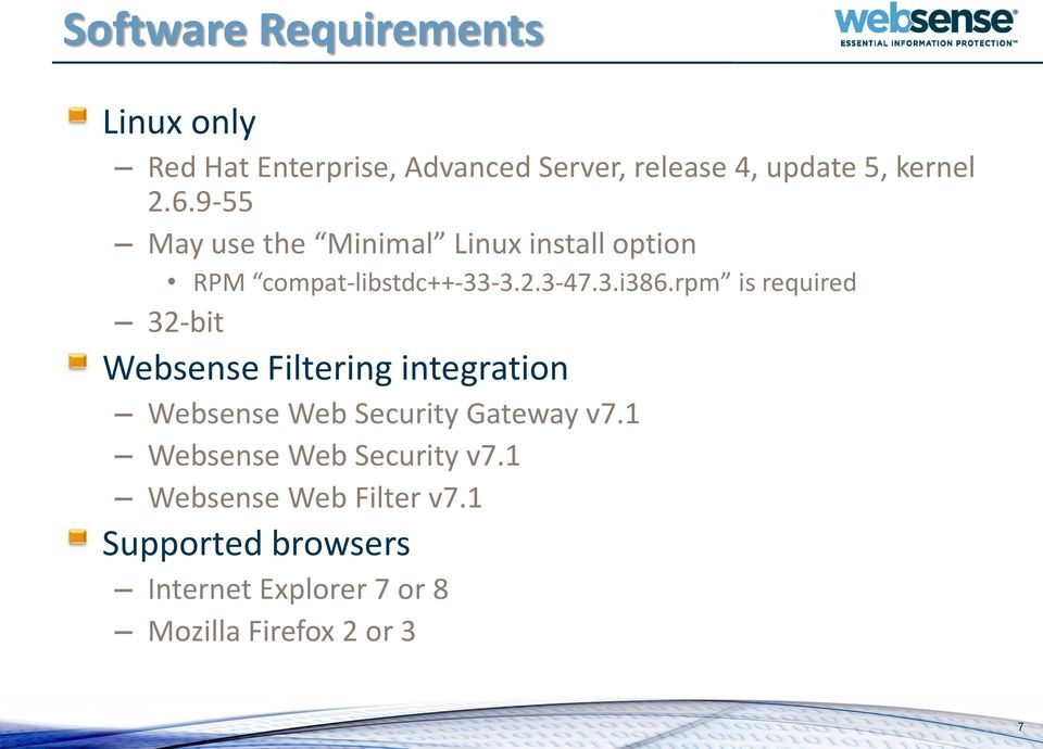 rpm is required 32-bit Websense Filtering integration Websense Web Security Gateway v7.