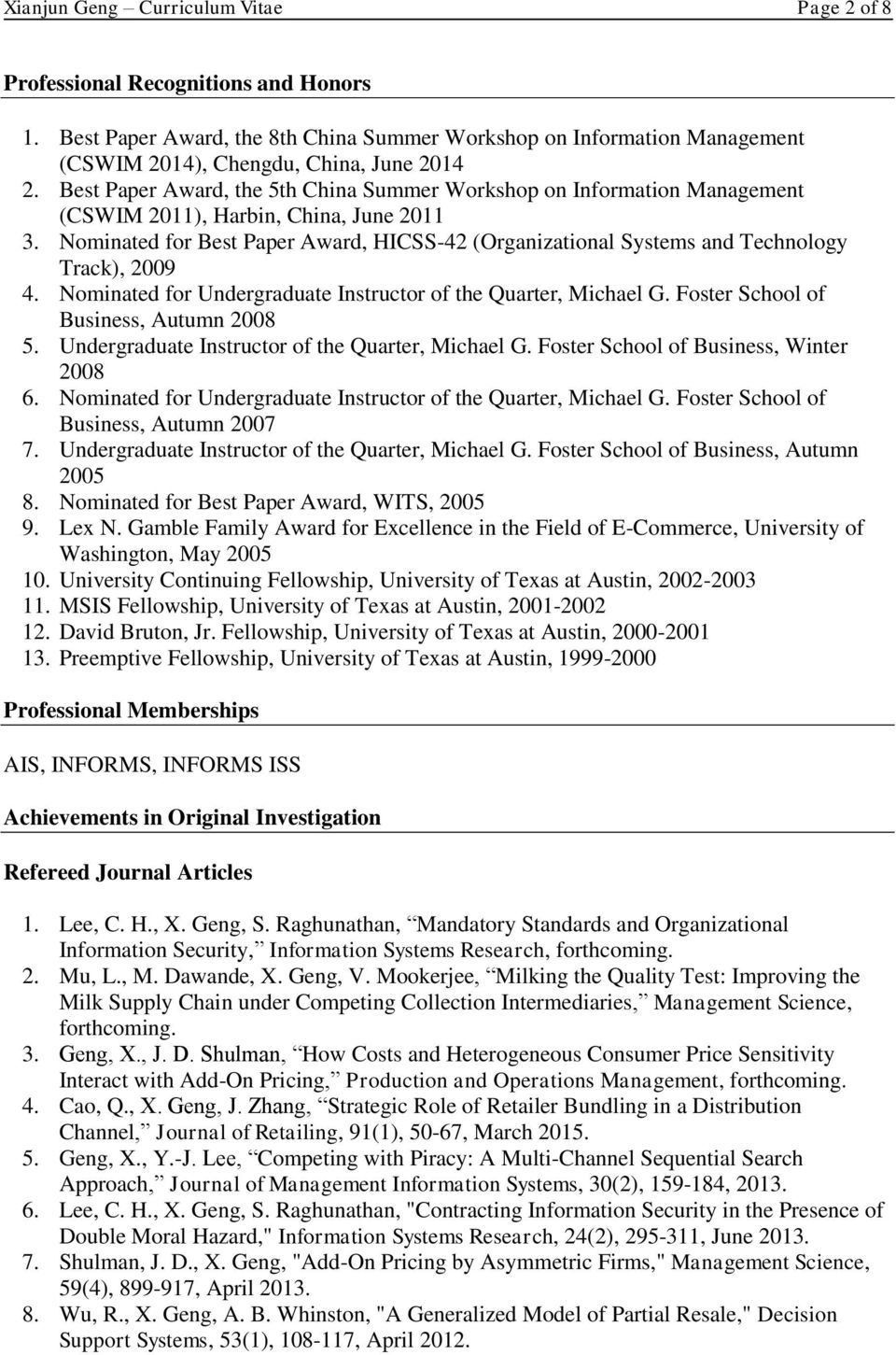 Nominated for Best Paper Award, HICSS-42 (Organizational Systems and Technology Track), 2009 4. Nominated for Undergraduate Instructor of the Quarter, Michael G.