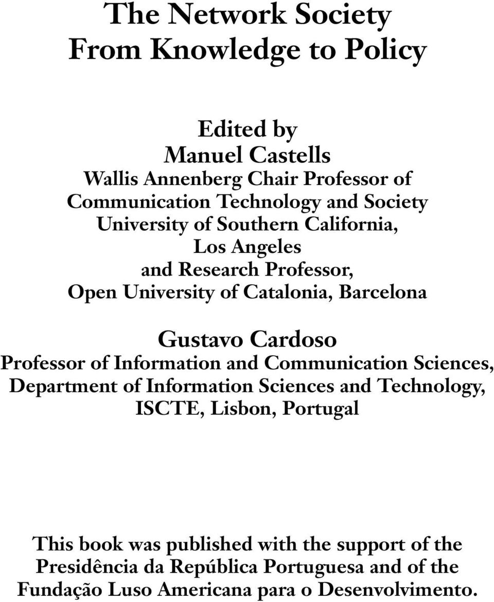 Professor of Information and Communication Sciences, Department of Information Sciences and Technology, ISCTE, Lisbon, Portugal This