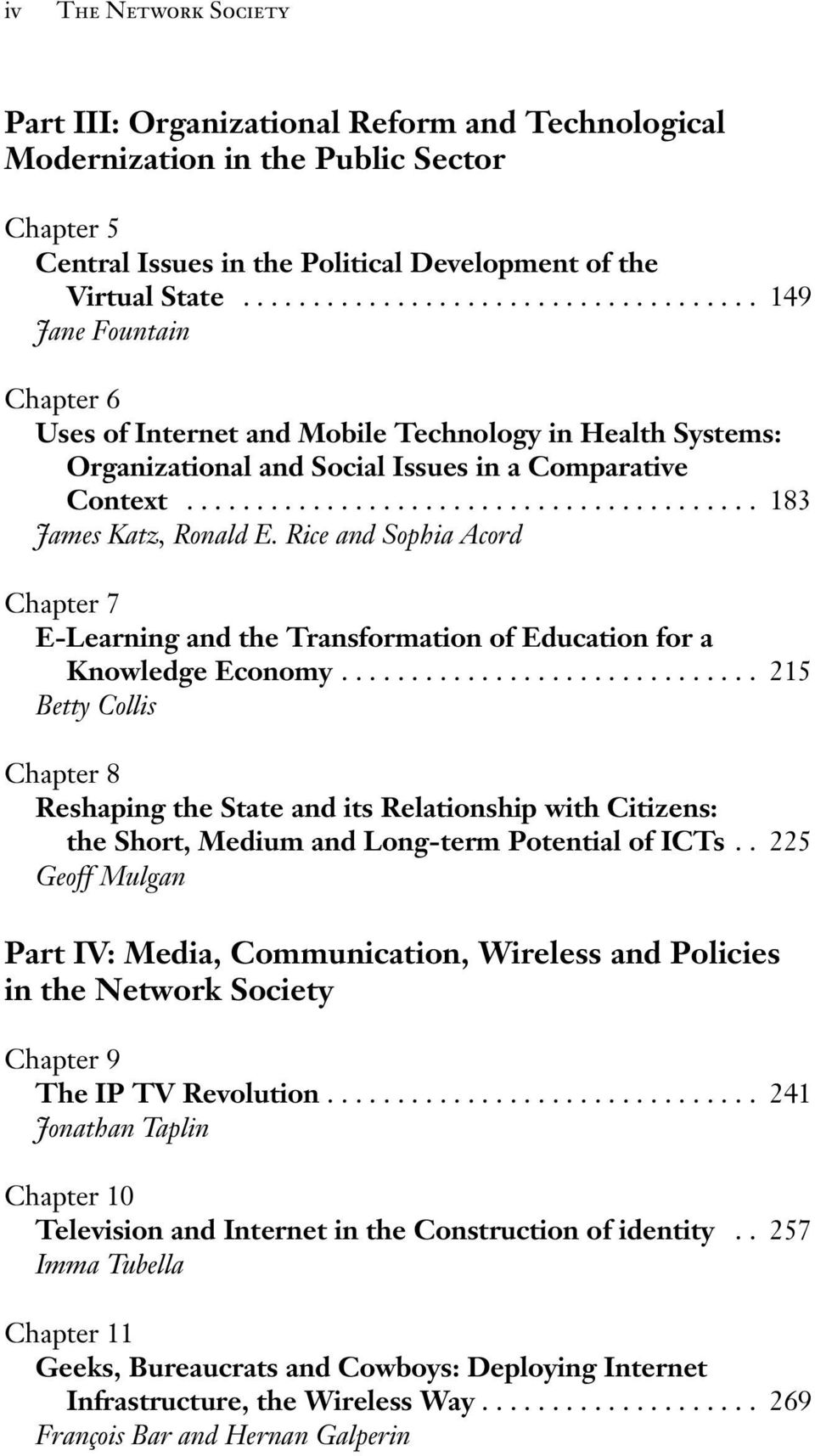 ........................................ 183 James Katz, Ronald E. Rice and Sophia Acord Chapter 7 E-Learning and the Transformation of Education for a Knowledge Economy.