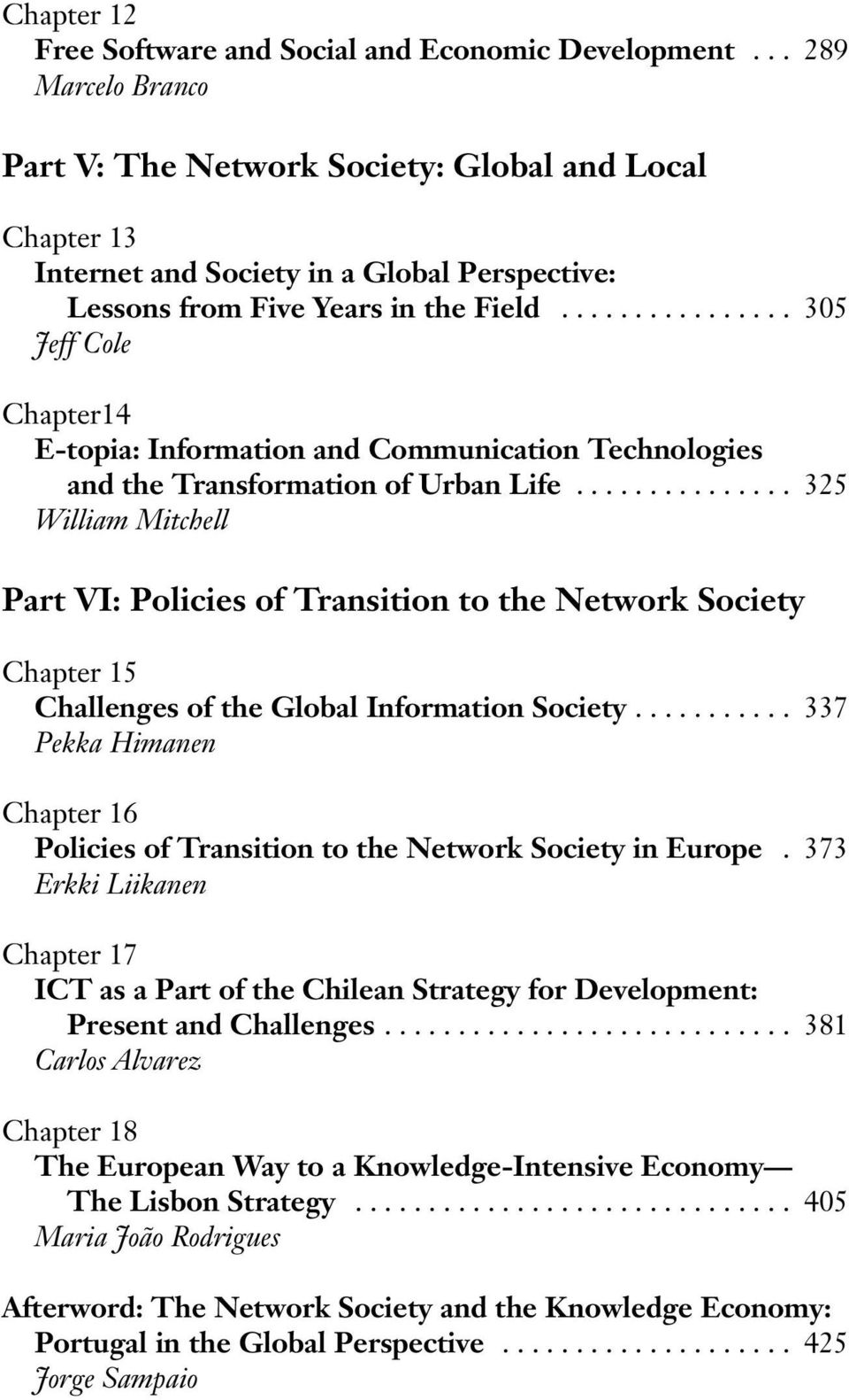 ............... 305 Jeff Cole Chapter14 E-topia: Information and Communication Technologies and the Transformation of Urban Life.