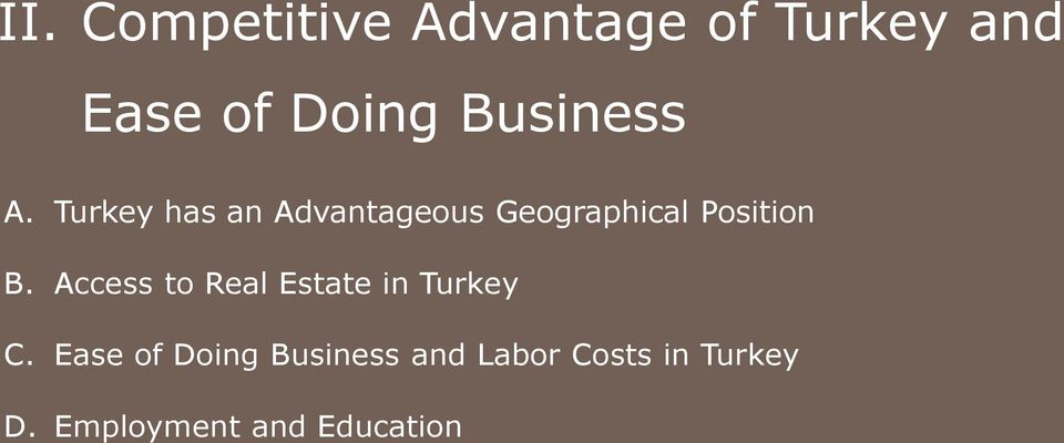 Turkey has an Advantageous Geographical Position B.