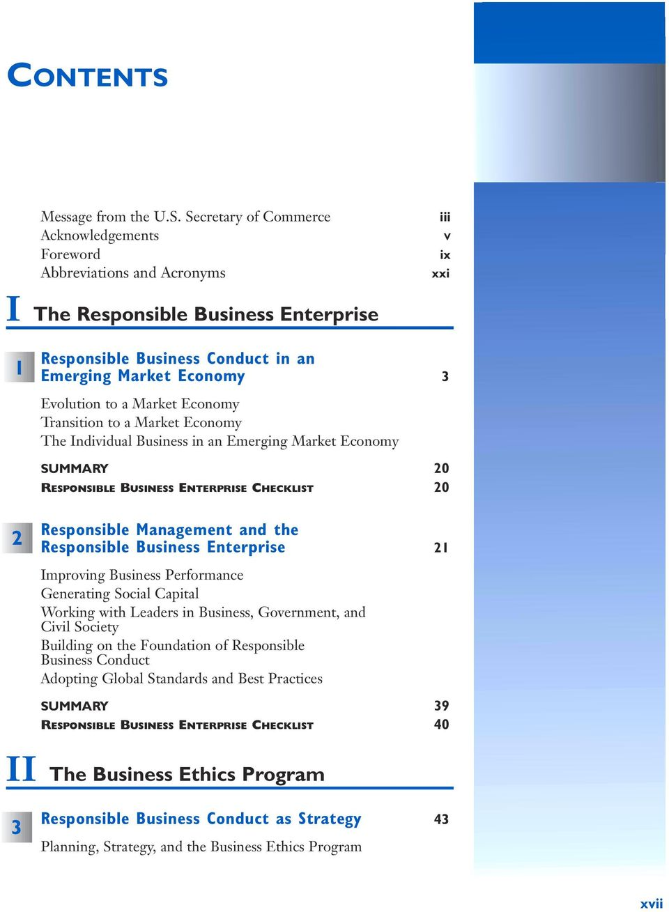 Secretary of Commerce Acknowledgements Foreword Abbreviations and Acronyms iii V ix xxi I The Responsible Business Enterprise 1 2 Responsible Business Conduct in an Emerging Market Economy 3