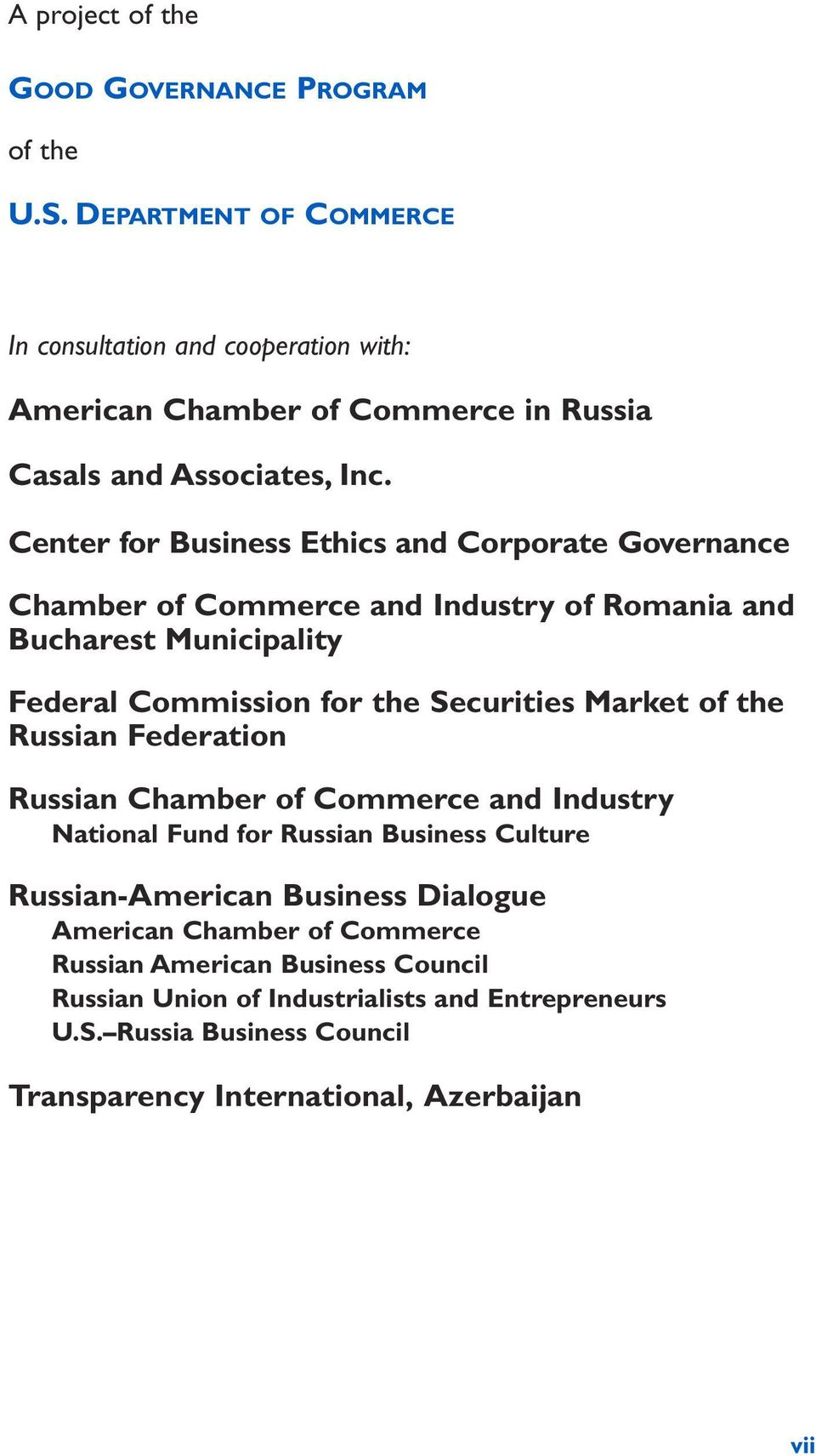 Center for Business Ethics and Corporate Governance Chamber of Commerce and Industry of Romania and Bucharest Municipality Federal Commission for the Securities Market