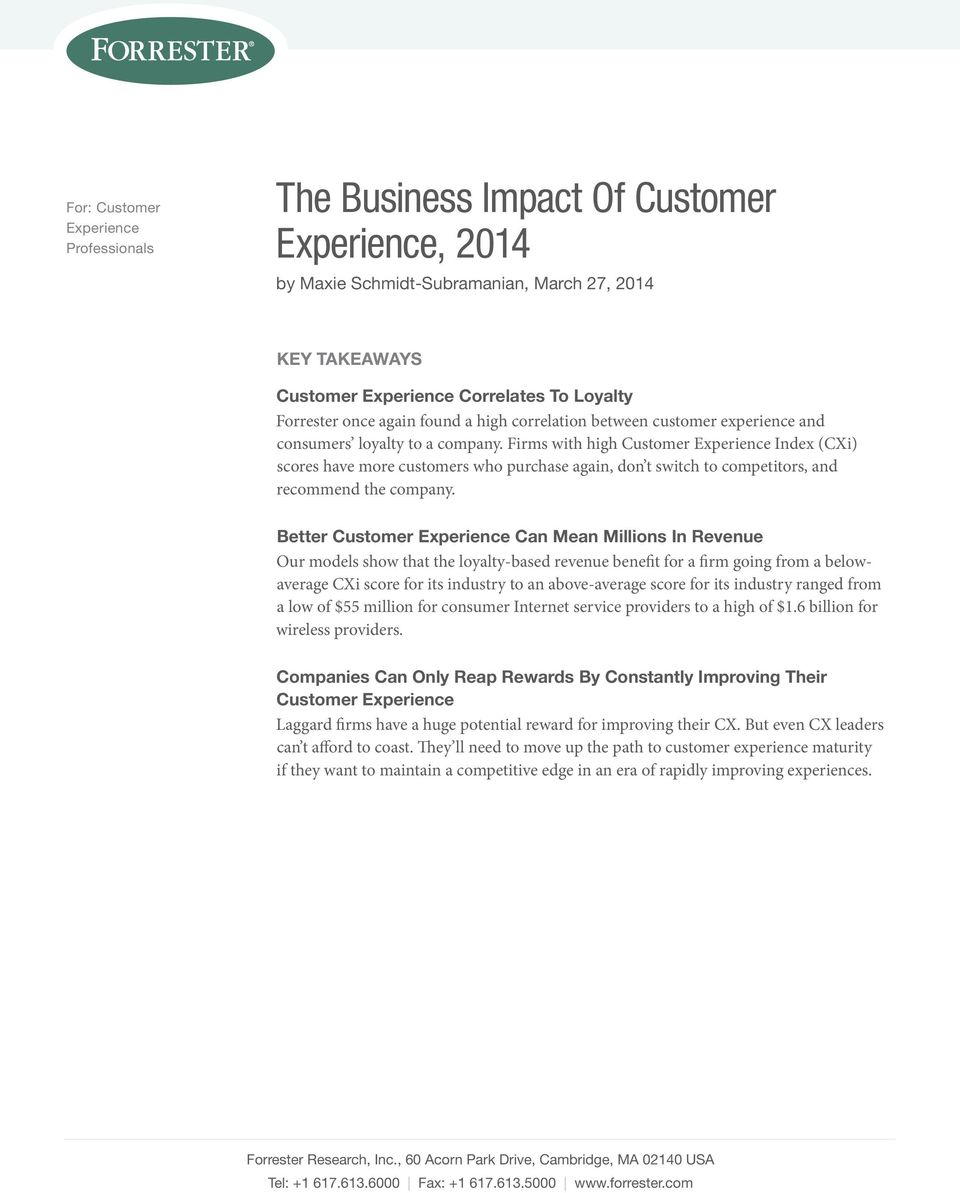 Firms with high Customer Experience Index (CXi) scores have more customers who purchase again, don t switch to competitors, and recommend the company.