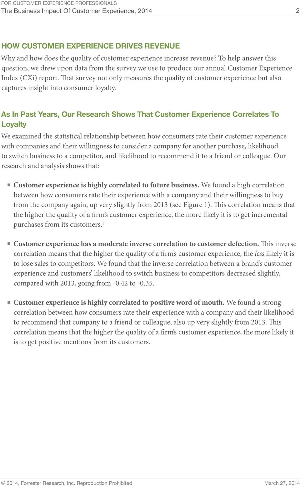 That survey not only measures the quality of customer experience but also captures insight into consumer loyalty.