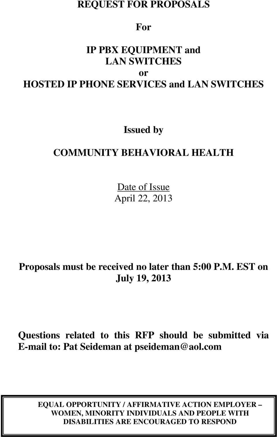 July 19, 2013 Questions related to this RFP should be submitted via E-mail to: Pat Seideman at pseideman@aol.
