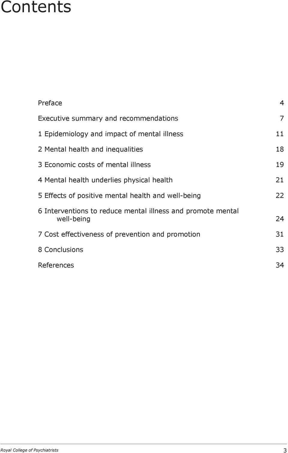 Effects of positive mental health and well-being 22 6 Interventions to reduce mental illness and promote mental