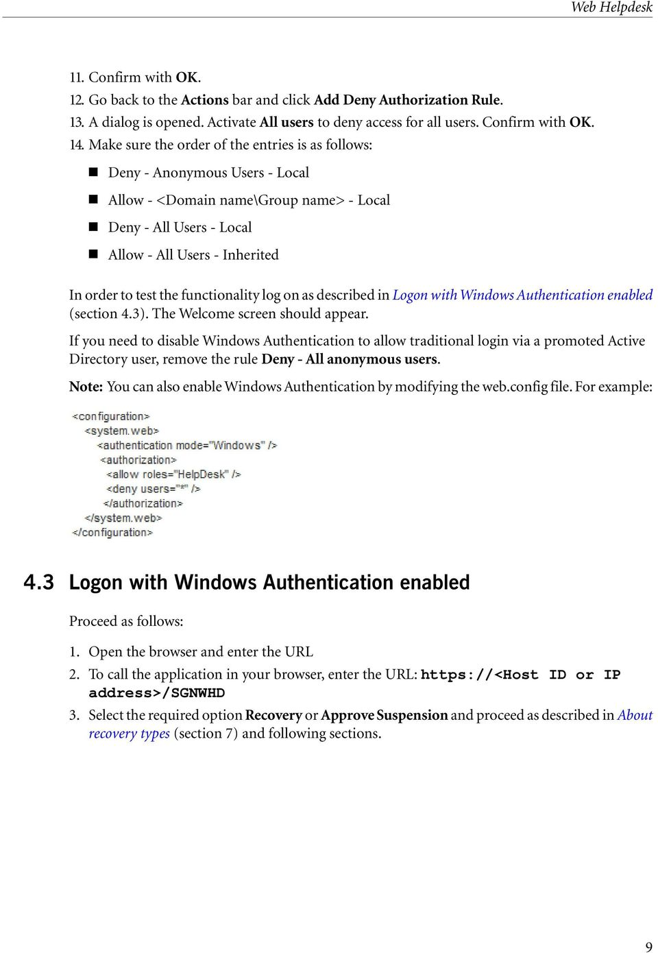 functionality log on as described in Logon with Windows Authentication enabled (section 4.3). The Welcome screen should appear.