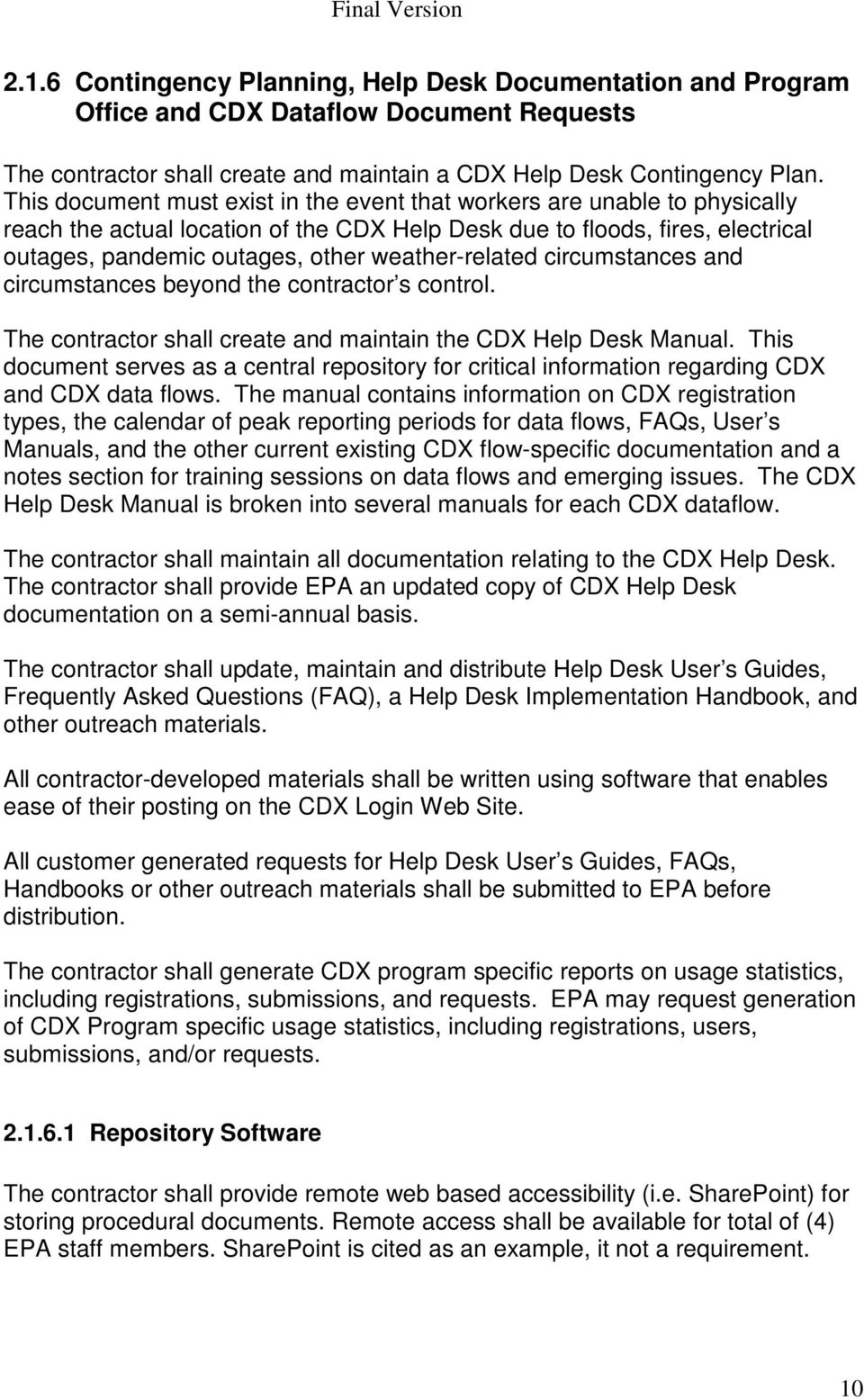 weather-related circumstances and circumstances beyond the contractor s control. The contractor shall create and maintain the CDX Help Desk Manual.