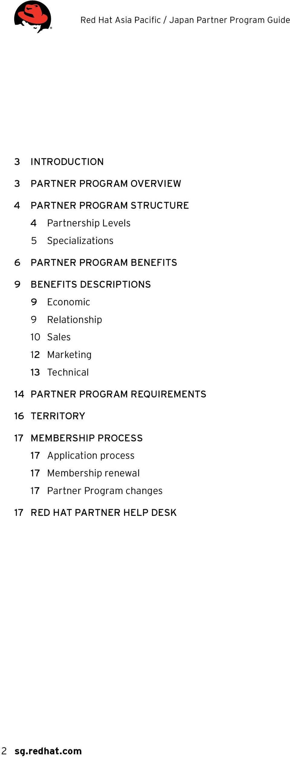 Sales 12 Marketing 13 Technical 14 PARTNER PROGRAM REQUIREMENTS 16 TERRITORY 17 MEMBERSHIP PROCESS