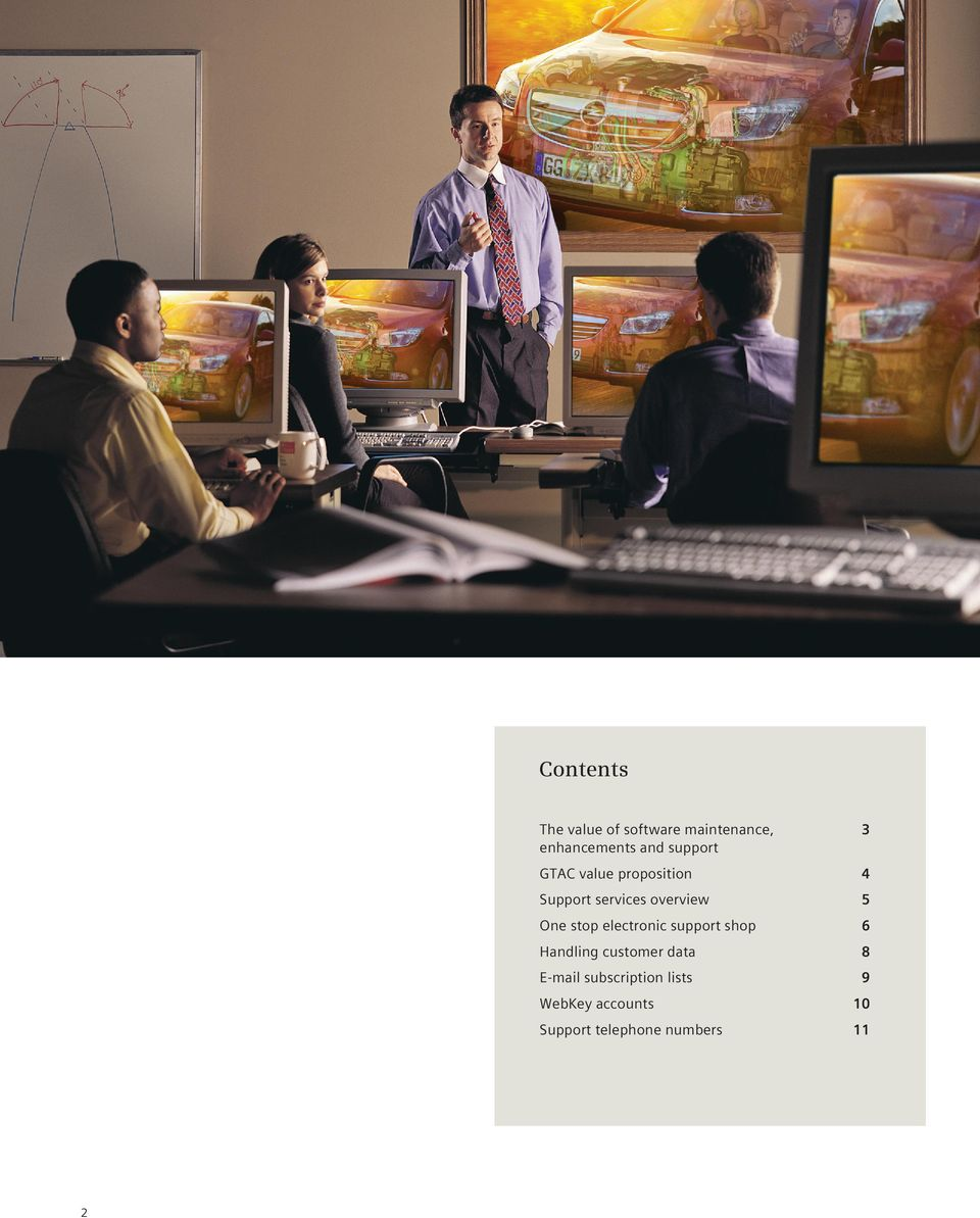 One stop electronic support shop 6 Handling customer data 8