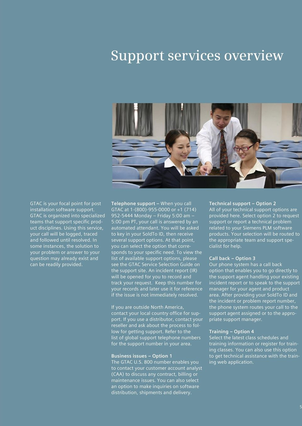 In some instances, the solution to your problem or answer to your question may already exist and can be readily provided.