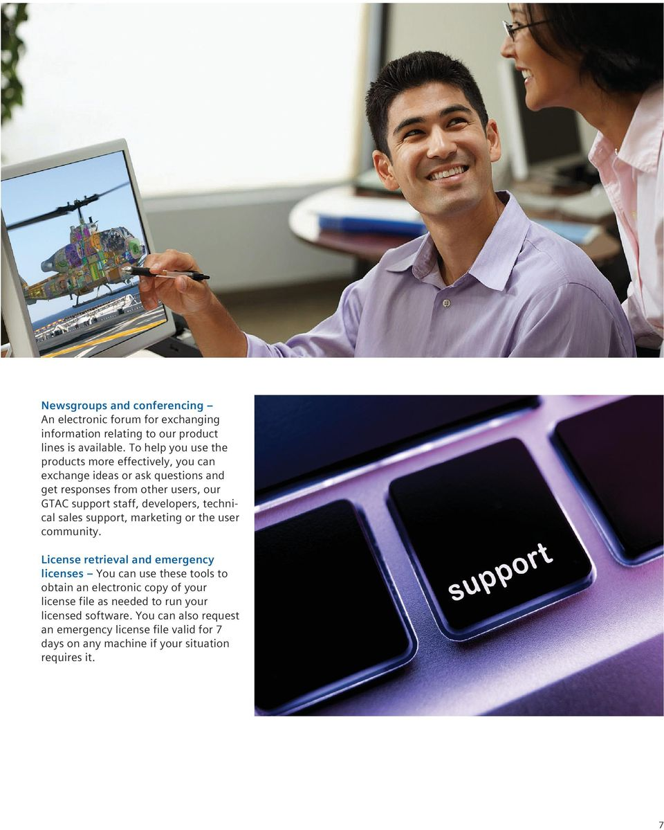 developers, technical sales support, marketing or the user community.
