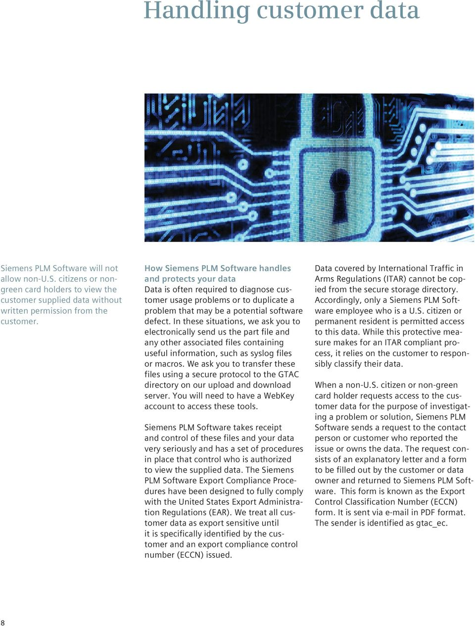 In these situations, we ask you to electronically send us the part file and any other associated files containing useful information, such as syslog files or macros.
