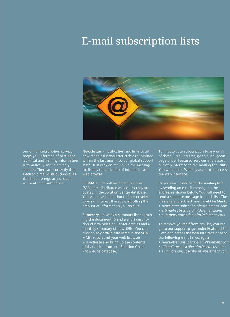Newsletter notification and links to all new technical newsletter articles submitted within the last month by our global support staff.