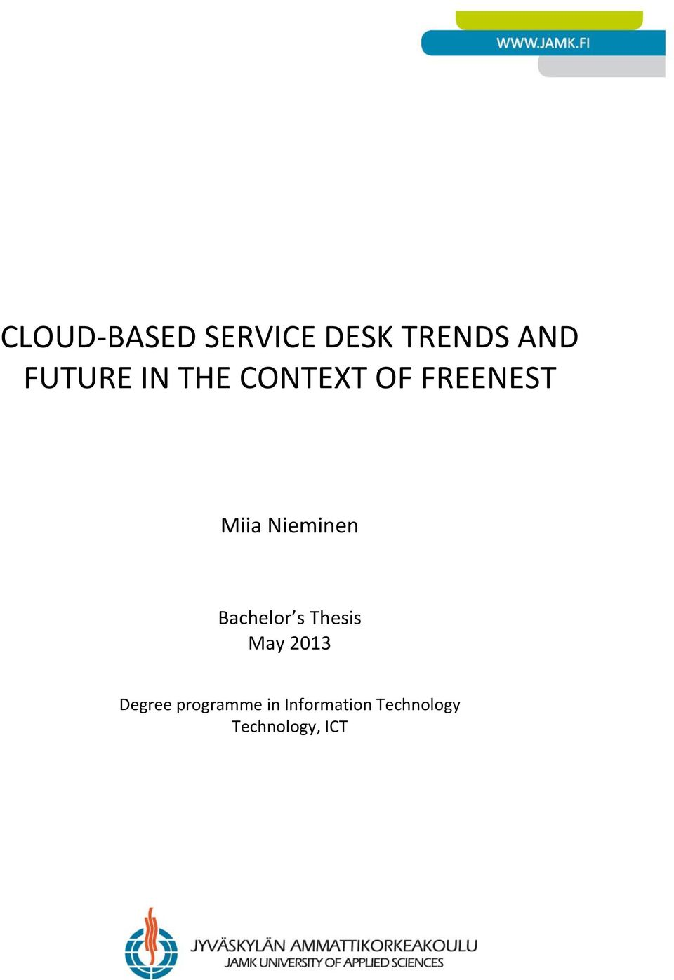 Bachelor s Thesis May 2013 Degree