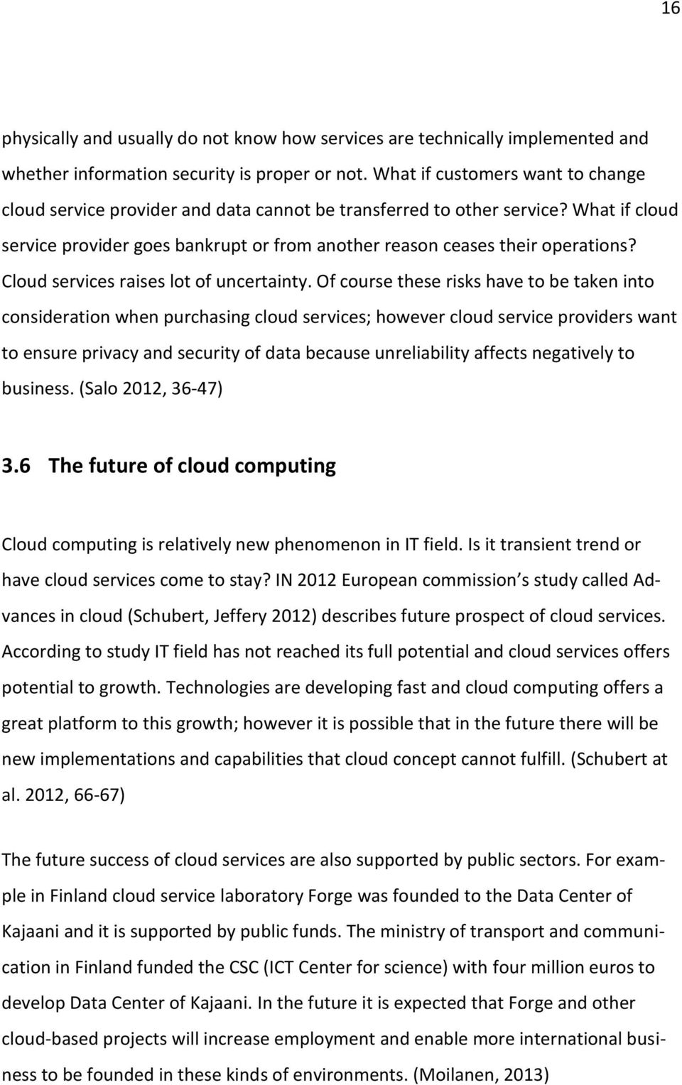 Cloud services raises lot of uncertainty.