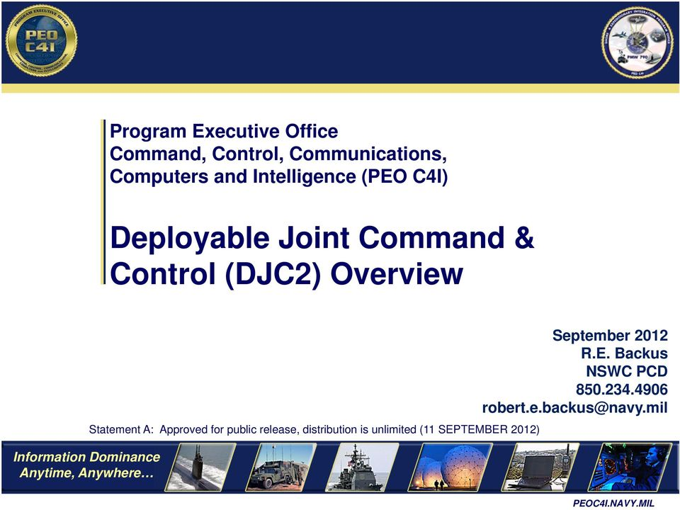 (PEO C4I) Deplyable Jint Cmmand & Cntrl (DJC2) Overview Infrmatin Dminance Anytime,