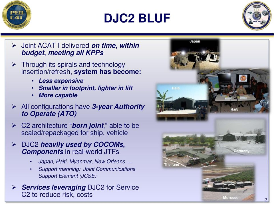 architecture brn jint, able t be scaled/repackaged fr ship, vehicle DJC2 heavily used by COCOMs, Cmpnents in real-wrld JTFs Japan,