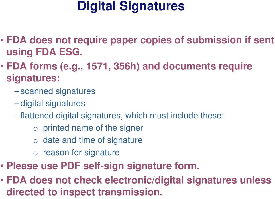 must include these: o printed name of the signer o date and time of signature o reason for signature Please use