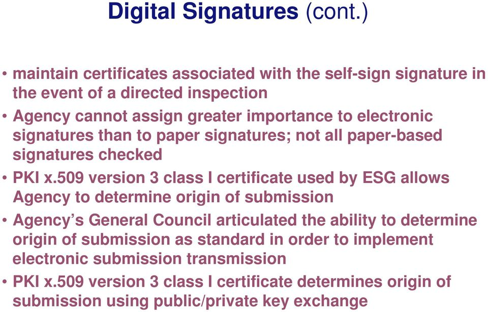 electronic signatures than to paper signatures; not all paper-based signatures checked PKI x.