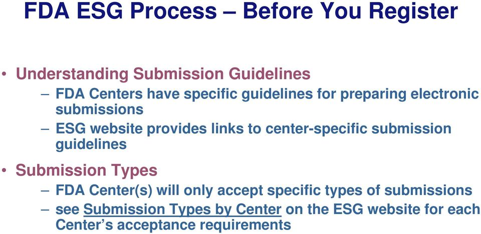 center-specific submission guidelines Submission Types FDA Center(s) will only accept specific