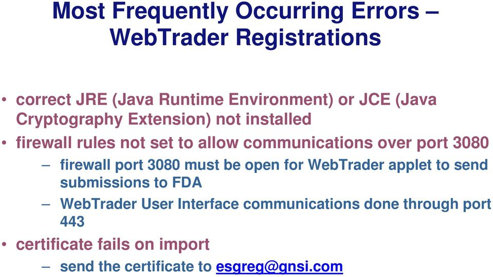 3080 firewall port 3080 must be open for WebTrader applet to send submissions to FDA WebTrader User