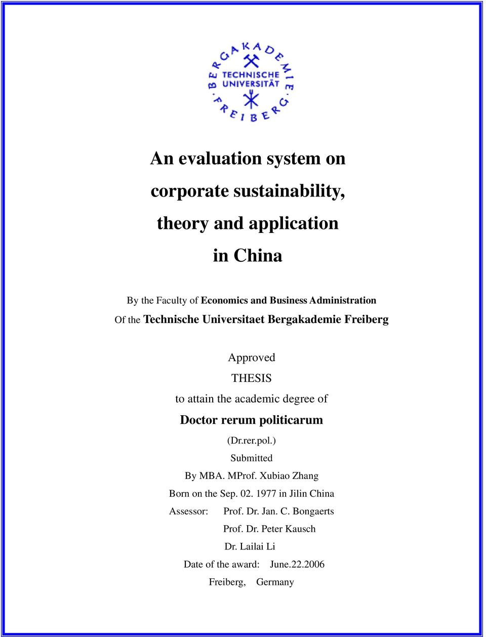 degree of Doctor rerum politicarum (Dr.rer.pol.) Submitted By MBA. MProf. Xubiao Zhang Born on the Sep. 02.