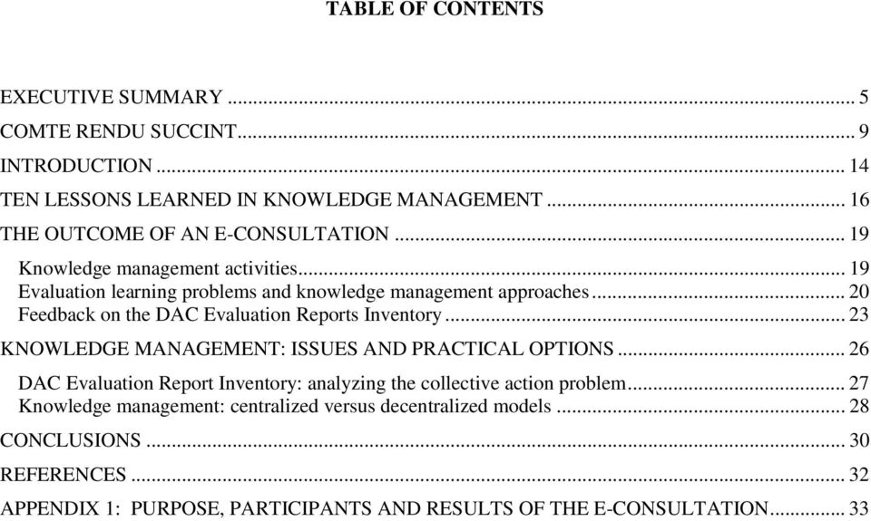 .. 20 Feedback on the DAC Evaluation Reports Inventory... 23 KNOWLEDGE MANAGEMENT: ISSUES AND PRACTICAL OPTIONS.