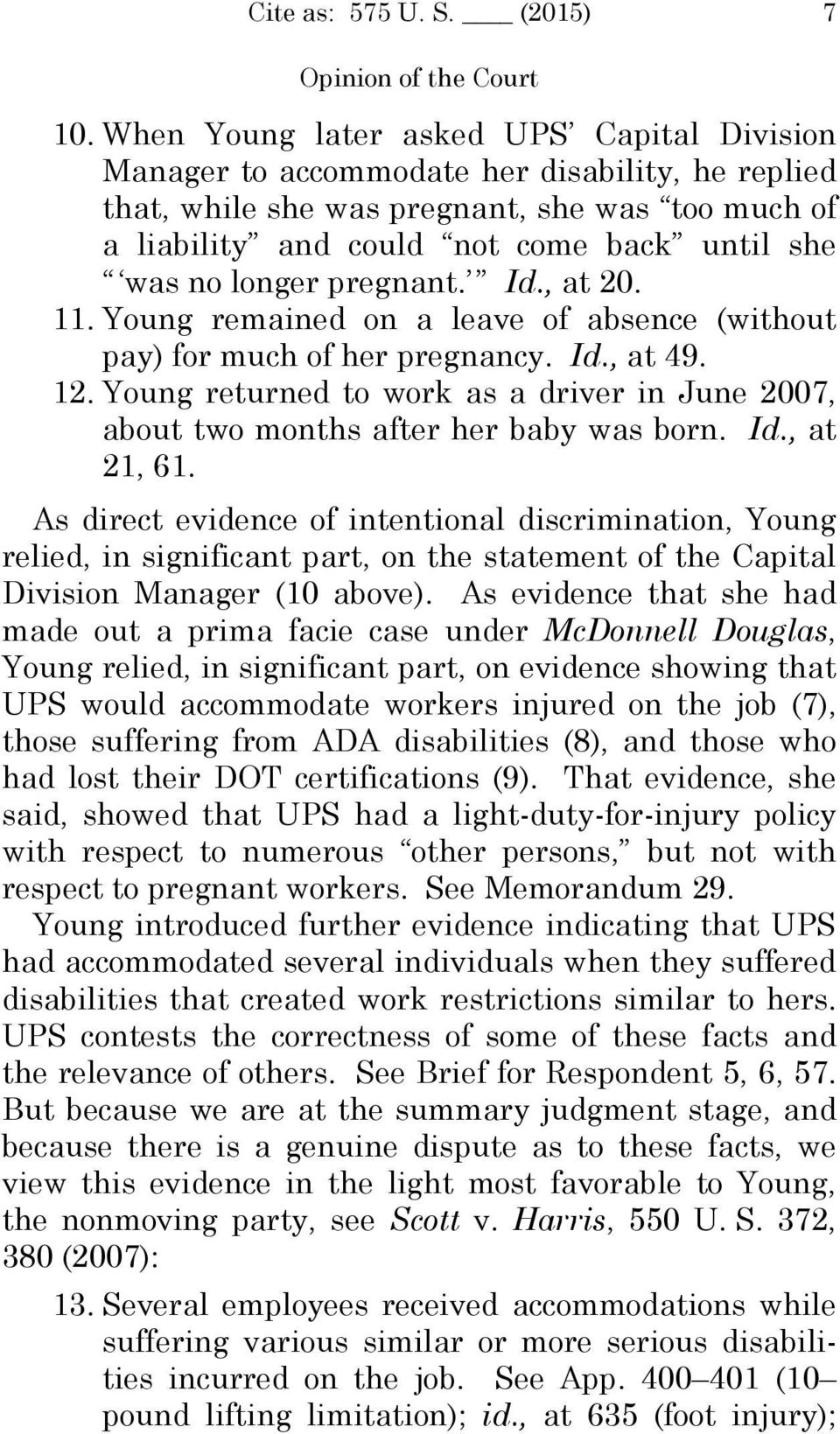 longer pregnant. Id., at 20. 11. Young remained on a leave of absence (without pay) for much of her pregnancy. Id., at 49. 12.