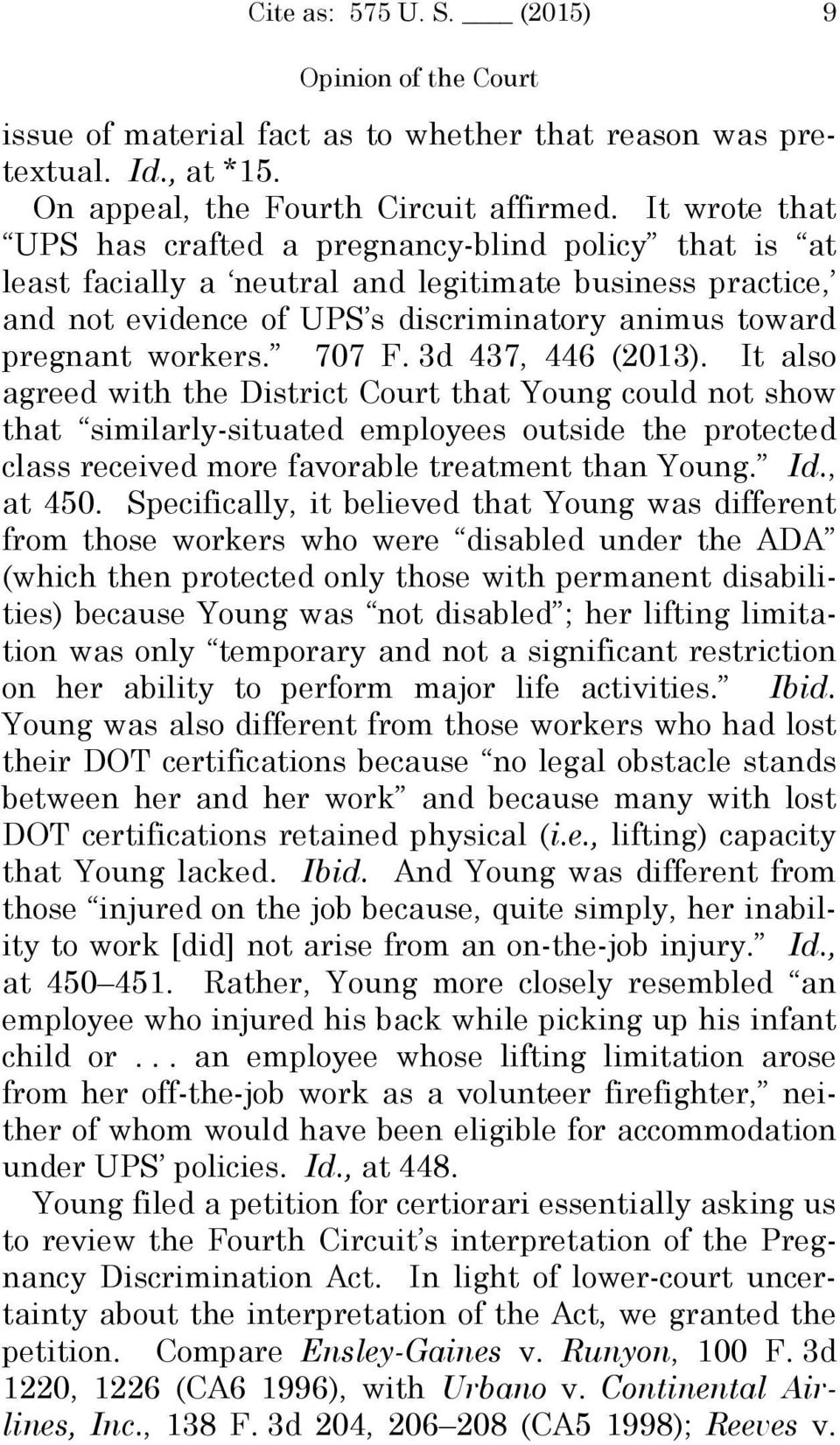 707 F. 3d 437, 446 (2013). It also agreed with the District Court that Young could not show that similarly-situated employees outside the protected class received more favorable treatment than Young.