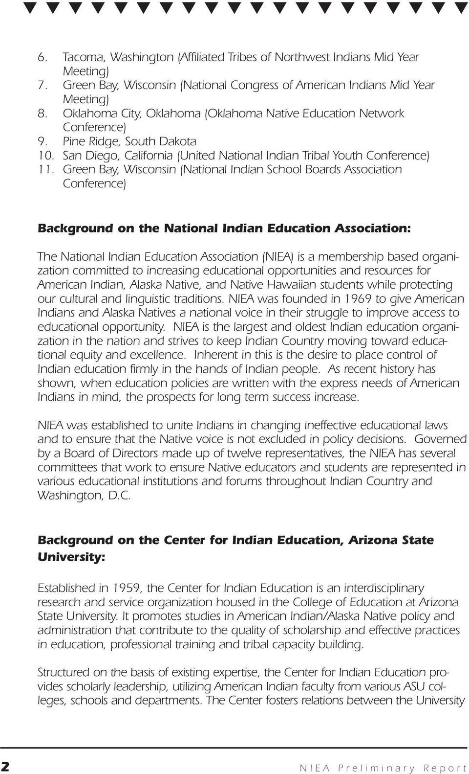 Green Bay, Wisconsin (National Indian School Boards Association Conference) Background on the National Indian Education Association: The National Indian Education Association (NIEA) is a membership