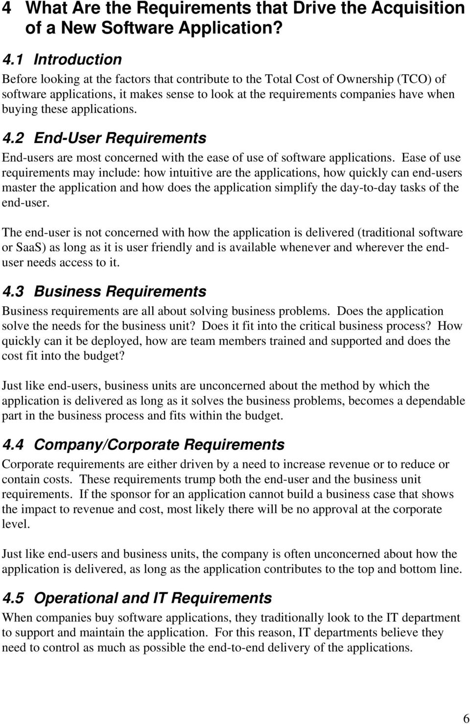 applications. 4.2 End-User Requirements End-users are most concerned with the ease of use of software applications.