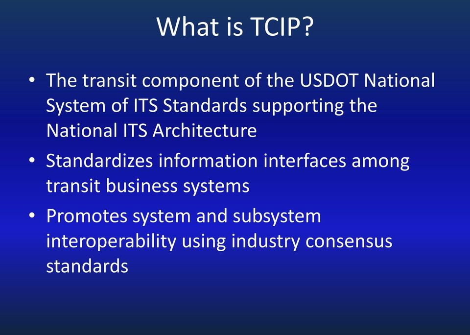 supporting the National ITS Architecture Standardizes information