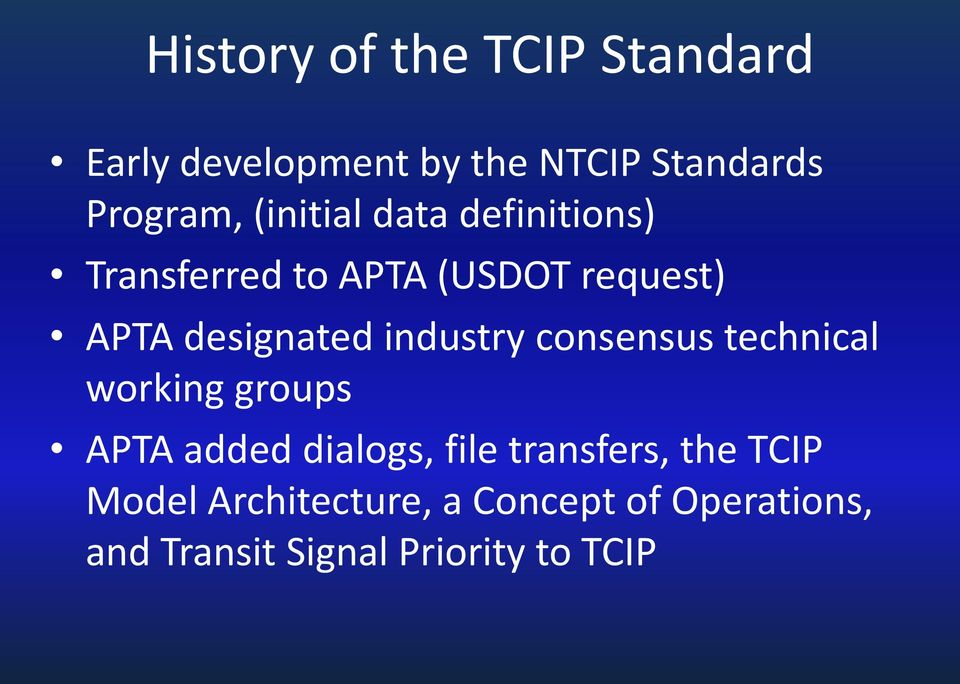 industry consensus technical working groups APTA added dialogs, file transfers,