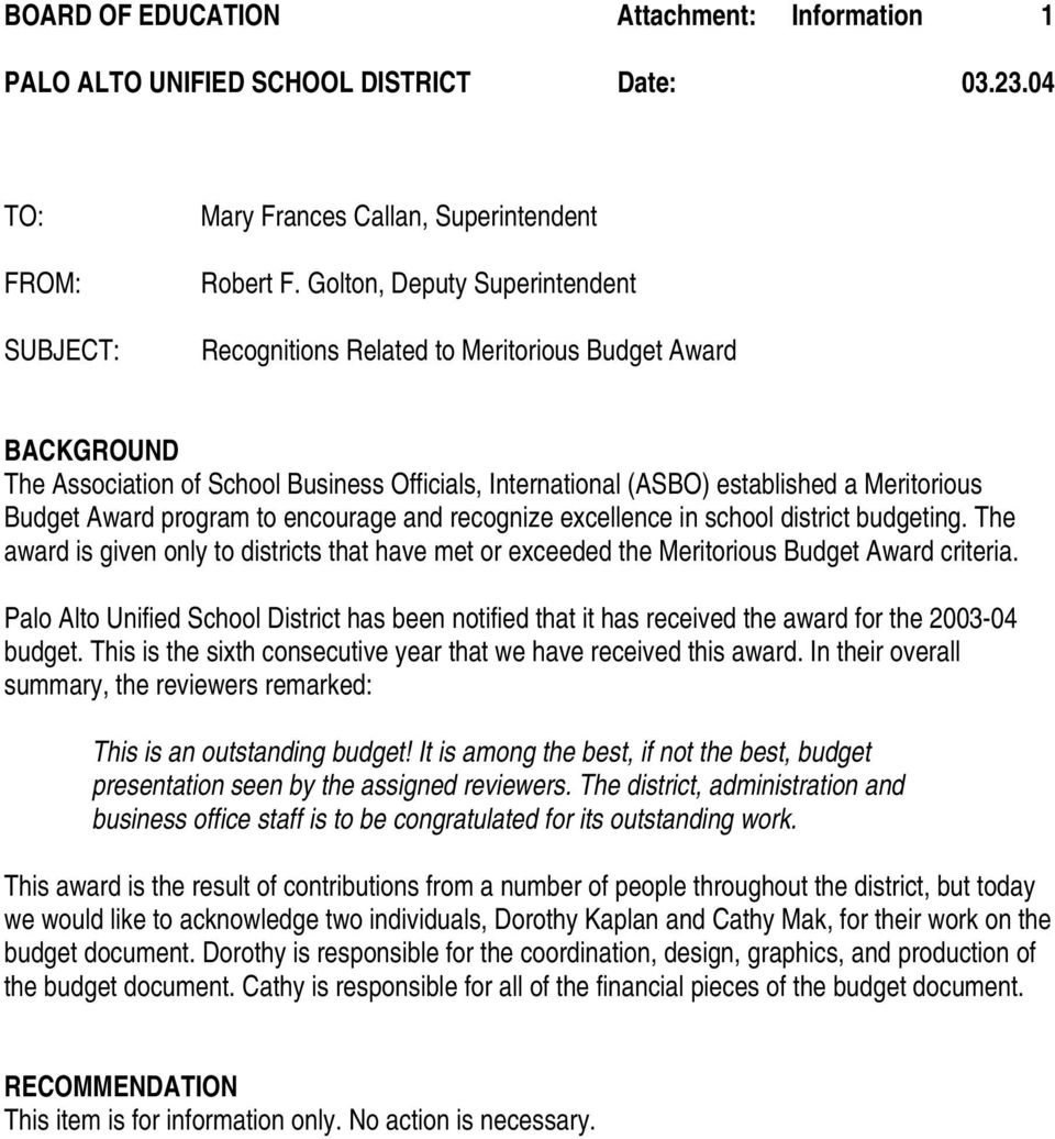 program to encourage and recognize excellence in school district budgeting. The award is given only to districts that have met or exceeded the Meritorious Budget Award criteria.