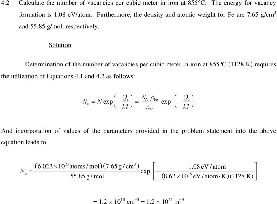 Determination of the number of vacancies per cubic meter in iron at 855 C (1128 K) requires the utilization of Equations 4.1 and 4.